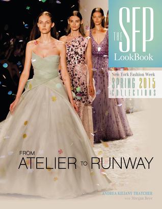 The SFP Lookbook Atelier to Runway: New York Fashion Week Spring 2015