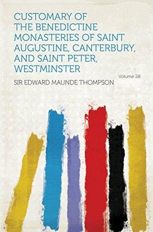Customary of the Benedictine Monasteries of Saint Augustine, Canterbury, and Saint Peter, Westminster