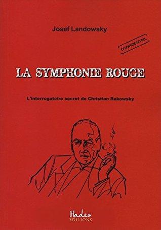 La Symphonie Rouge: L'interrogatoire secret de Christian Rakowsky
