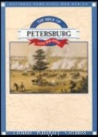 The Siege of Petersburg (National Park Civil War Series)