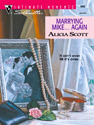Marrying Mike... Again by Alicia Scott