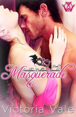 Masquerade (Scandalous Ballroom Encounters, #1) by Victoria Vale