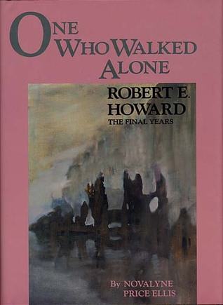 One Who Walked Alone � Robert E. Howard: The Final Years