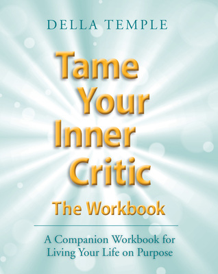 tame-your-inner-critic-the-workbook-a-companion-workbook-for-living-your-life-on-purpose