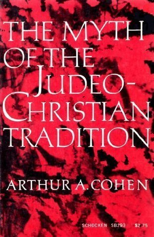 The Myth Of The Judeo Christian Tradition, And Other Dissenting Essays