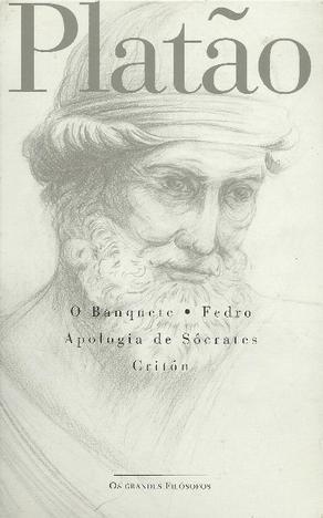 O Banquete / Fedro / Apologia de Sócrates / Critón