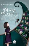 Mary Mapple e la Spezieria della Morte by K.B. Wingard