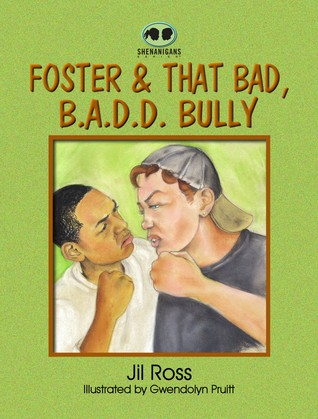 Foster and That Bad, B.A.D.D. Bully