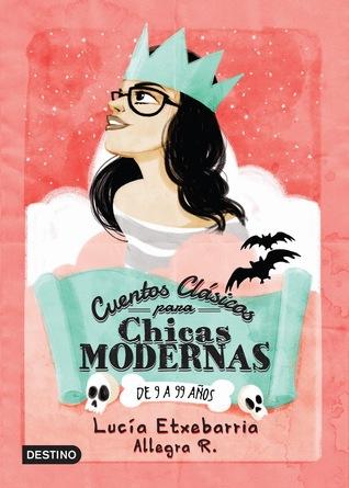 Cuentos clasicos para chicas modernas by Lucía Etxebarria