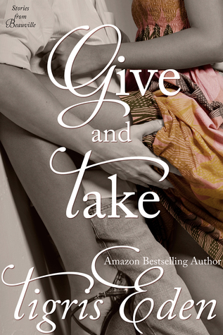 Give and Take by Tigris Eden