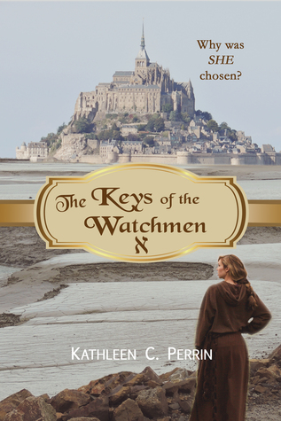 The Keys of the Watchmen by Kathleen C. Perrin