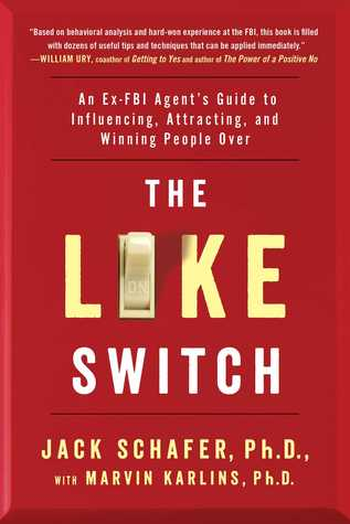 The like switch an ex fbi agents guide to influencing attracting the like switch an ex fbi agents guide to influencing attracting and winning people over by jack schafer fandeluxe Gallery