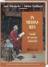 In medias res: studii de istorie culturală