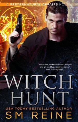 Witch Hunt(Preternatural Affairs 1)