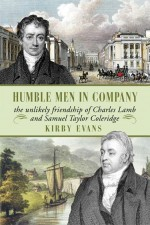 Humble Men in Company: The unlikely friendship of Charles Lamb and Samuel Taylor Coleridge