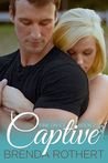 Captive by Brenda Rothert