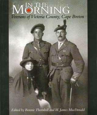 In the Morning: Veterans of Victoria County, Cape Breton