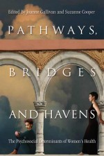 Pathways, Bridges and Havens; Psychosocial Determinants of Women's Health