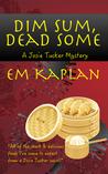 Dim Sum, Dead Some (Josie Tucker Mystery #2)