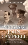 Seeking John Campbell: Finding pioneers and patriots in the pampas