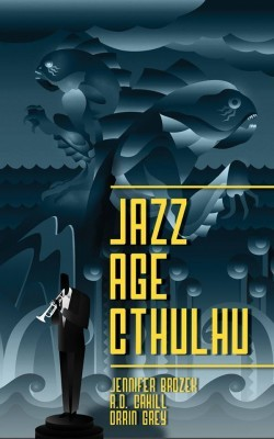 Jazz age cthulhu by jennifer brozek jazz age cthulhu other editions enlarge cover 23868222 fandeluxe Images