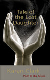 Tale of the Lost Daughter by Karen  Clark