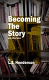 Becoming the Story and Other Tales