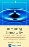Rethinking Immortality
