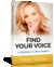 Find your Voice: A Woman's ...