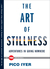 The Art of Stillness: Adventures in Going Nowhere