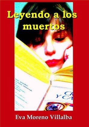 Leyendo a los muertos par Eva Moreno Villalba