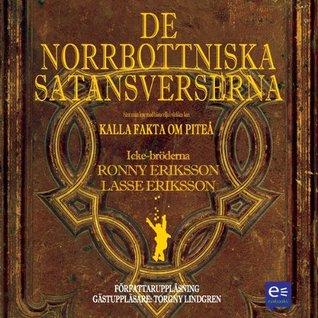 De norrbottniska satansverserna: En faksimilutgåva av (sånt man inte med bästa vilja i världen kan) Kalla fakta om Piteå