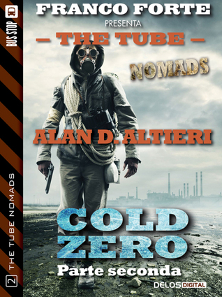 Cold Zero - Parte seconda (The Tube Nomads)