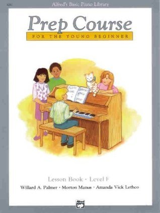 Alfred's Basic Piano Library Prep Course for the Young Beginner: Lesson Book-Level F
