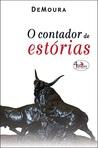 O Contador de Estórias by DeMoura