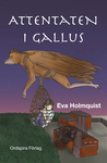 Attentaten i Gallus by Eva Holmquist