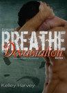 Breathe by Kelley Harvey