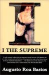 I, the Supreme by Augusto Roa Bastos