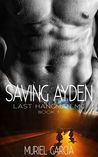 Saving Ayden (The Last Hangman MC, #1)