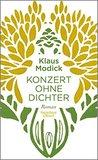 Konzert ohne Dichter by Klaus Modick