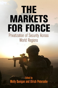 The Markets for Force: Privatization of Security Across World Regions
