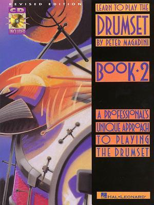 Learn to Play the Drumset - Book 2: Book 2/CD Pack [With 2]