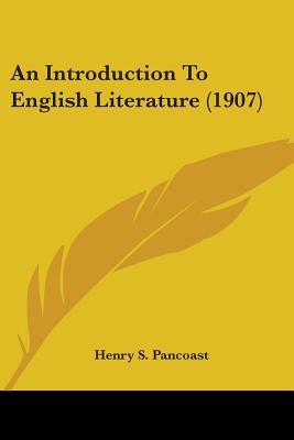 An Introduction to English Literature by Henry Spackman Pancoast