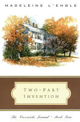 Two-Part Invention: The Story of a Marriage (Crosswicks Journals #4)