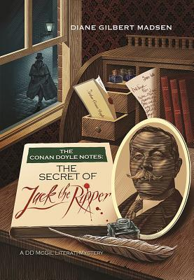 Conan Doyle Notes: The Secret of Jack the Ripper(D.D. McGil Literari Mystery 3)