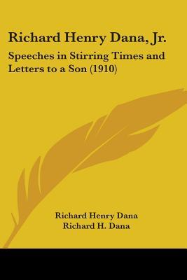 Speeches in Stirring Times and Letters to a Son