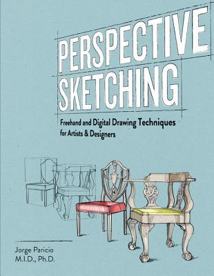 Perspective Sketching: Freehand and Digital Drawing Techniques for Artists & Designers