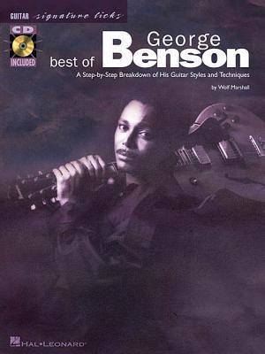 Best of George Benson: A Step-By-Step Breakdown of His Guitar Styles and Techniques [With CD Includes Full-Band Examples of All Exercises]