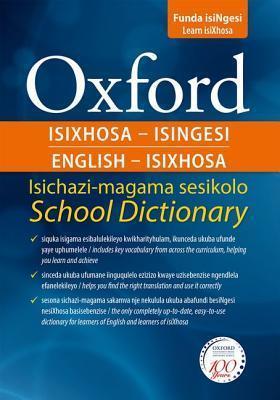 Oxford Isixhosa-Isingesi Isichazi-Magama Sesikolo =: Oxford English-Isixhosa School Dictionary
