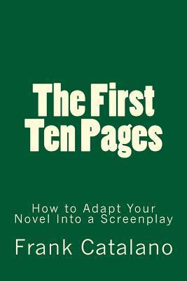 The First Ten Pages: How to Adapt Your Novel Into a Screenplay